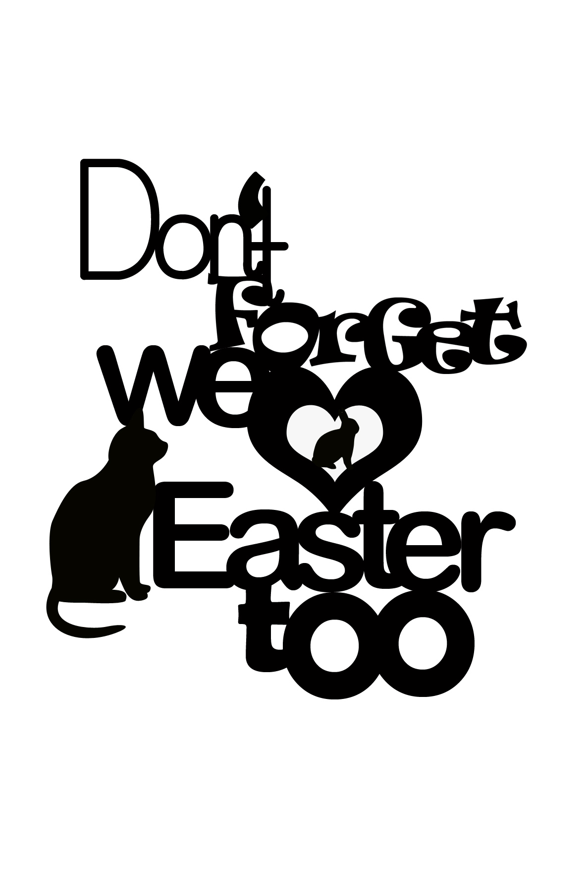 DONT FORGET WE LOVE EASTER TOO  cat 100 x 150