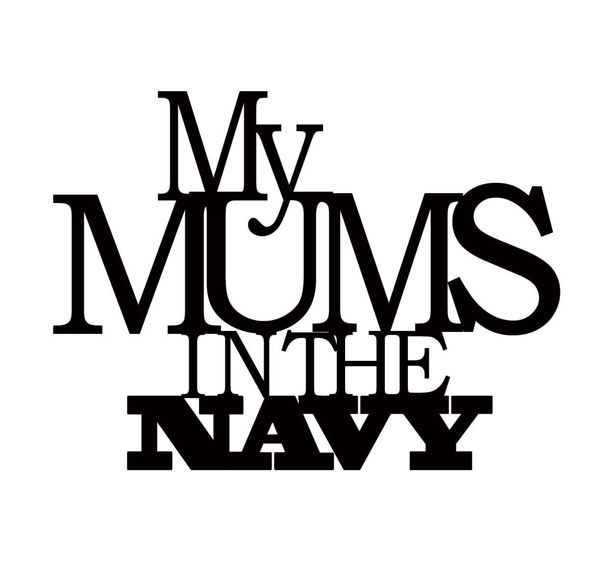 My mums in the navy 110 x 110 min buy 3