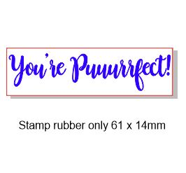 You're puuurrfect 61 x 14, stamp, rubber only, Acrylic blocks av