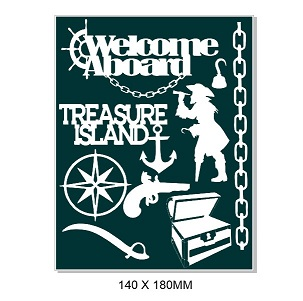 Welcome Aboard-Treasure Island -140 x 180mm- Min buy 3