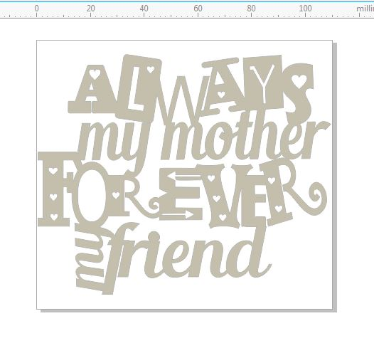 Always my mother forever my friend 108x89mm min buy 3