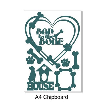 Bad to the bone A4,Chipboard  Min buy 3