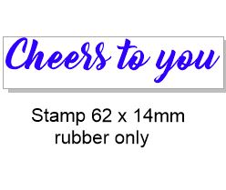 Cheers to you  60 x 15mm, rubber only ,Acrylic blocks are availa