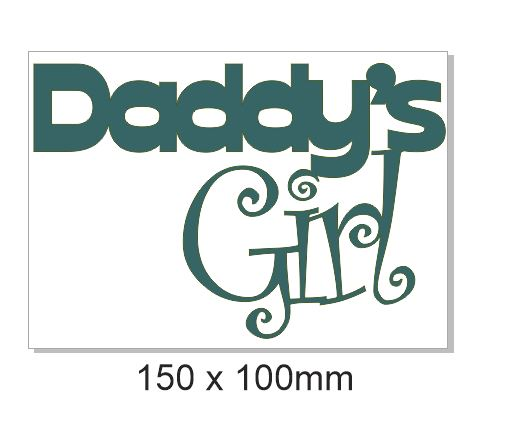 Daddy's Girl  150mm x 100mm  sold in 3's