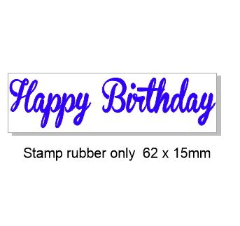 Happy Birthday 62 x 15mm Stamp Rubber only, Acrylic blocks are a