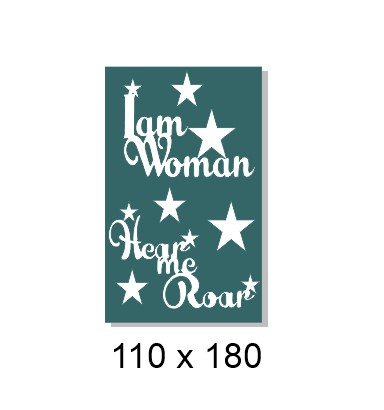 I am woman watch me roar 110 x 180mm  min buy 3