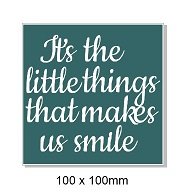 It's the little things that make us smile. 100 x 100 min buy 5 p