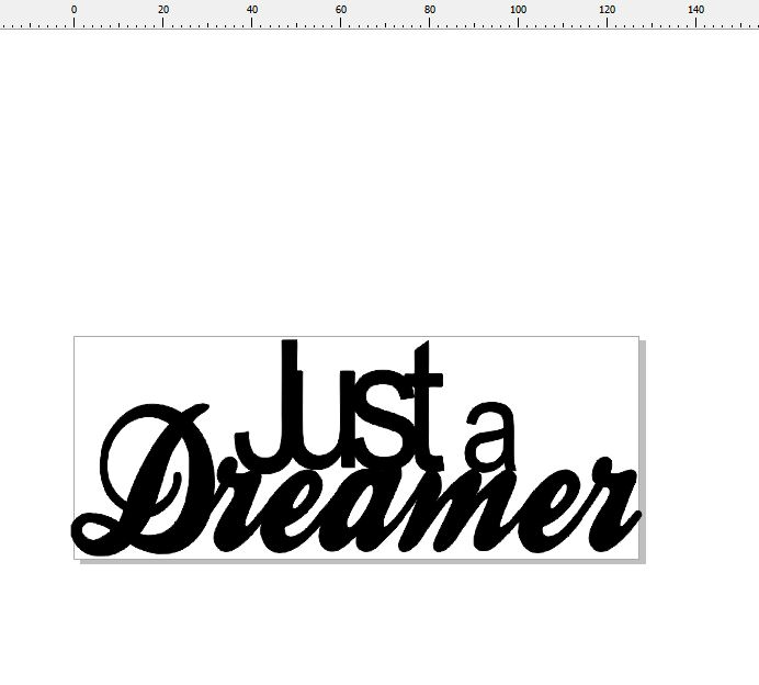 just a dreamer  127 x 50mm min buy 3
