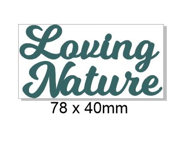 Loving nature 78 x 40mm min buy 3