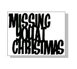 Missing you at Christmas 42 x 32 pack 10