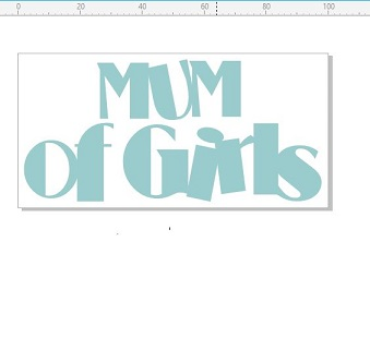 Mum of girls 100 x 50mm  minimum buy of 3   priced individually