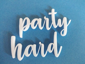 Acrylic word Party hard  min buy 3  120x35mm