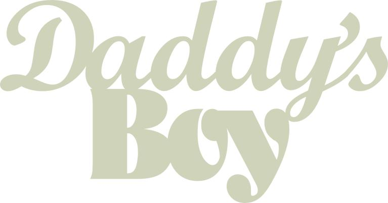 Daddy's Boy  132 mm x 69 mm   min buy 3